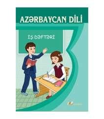 Rafiq İsmayılov - Azərbaycan dili 3 – cü sinif. İş dəftəri