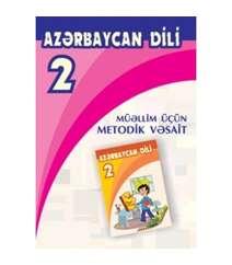 Rafiq İsmayılov - Azərbaycan dili 2 – ci sinif. Müəllim üçün metodik vəsait
