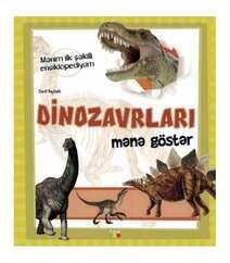 Anita Ganeri - Dinozavrlari Mənə Göstər