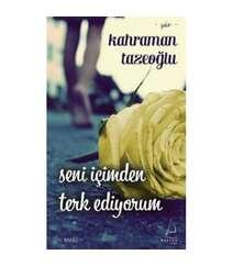 Kahraman Tazeoğlu - Seni İçimden Terk Ediyorum