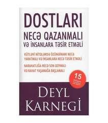 Deyl Karnegi - Dostlari Qazanmaq Və İnsanlara Təsir Göstərmək Necə Olar