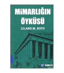 Leland M Roth - Mimarlığın Öyküsü