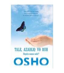 Osho - Tale, azadliq və ruh həyatin mənasi nədir?