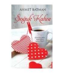 Ahmet Batman - Soğuk Kahve