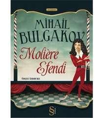 Mihail Bulgakov - Moliere Efendi