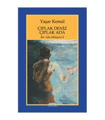 Yaşar Kemal - Çıplak Deniz Çıplak Ada