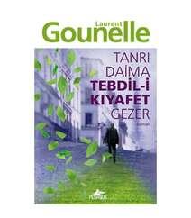 Laurent Gounella - Tanrı daima tebdil-i kiyafet gezer