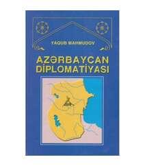 Yaqub Mahmudov - Azərbaycan diplomatiyası