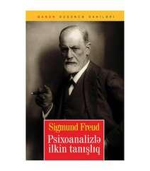 Ziqmund Freyd - Psixoanalizlə ilkin tanişliq