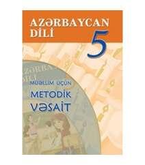 Rafiq İsmayılov - Azərbaycan dili 5 – ci sinif, Metodik vəsait