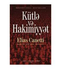 Elias Kanetti - Kütlə və hakimiyyət