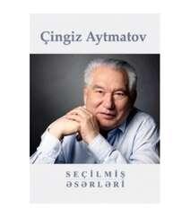 Çingiz Aytmatov - Seçilmiş əsərləri