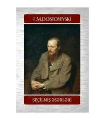 F.M.Dostoyevski - Seçilmiş əsərləri