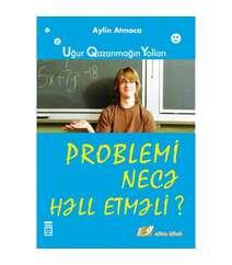 Aylin Atmaca - Problemi necə həll etməli ?