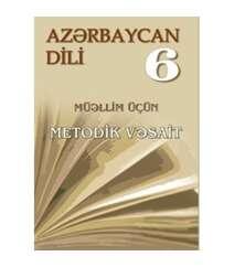Aynur Rüstəmova - Azərbaycan dili 6 – cı sinif. Müəllim üçün metodik vəsait