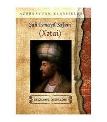 Şah İsmayil Xətai - Şeçilmiş əsərləri