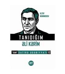 Altay Məmmədov - Tanıdığım Əli Kərim, xatirələr