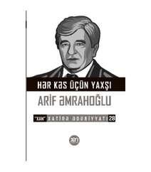 Arif Əmrahoğlu - Hərkəs üçün yaxşı