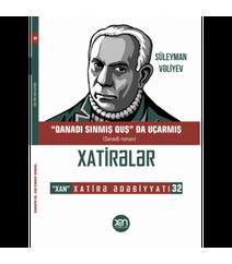 """Süleyman Vəliyev - Qanadi Sinmiş Quş Da Uçarmiş"""""""
