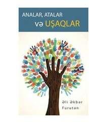 Əli Əkbər Furutən - Analar, Atalar və uşaqlar