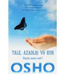 """Osho – """"Tale, Azadlıq, Ruh: Həyatın mənası nədir?"""""""