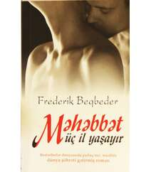 Frederik Beqbeder - Məhəbbət üç il yaşayır