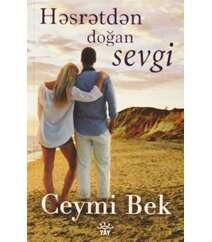 """Ceymi Bek - """"Həsrətdən doğan sevgi"""""""