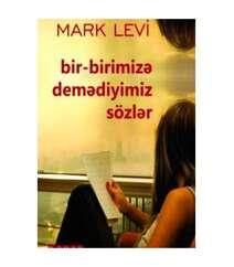 Mark Levi -  Bir-birimizə demədiyimiz sözlər.