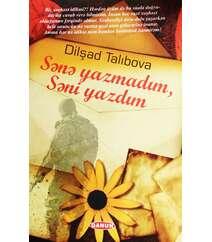 Dilşad Talıbova - Sənə yazmadım, Səni yazdım