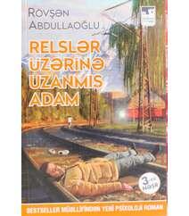 Rövşən  Abdullaoğlu - Reyslər üzərinə uzanmış adam