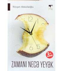 Rövşən  Abdullaoğlu - Zamanı necə yeyək