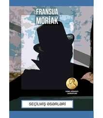 Fransua Moriak. Seçilmiş əsərləri