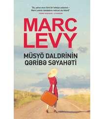 MÜSYÖ DALDRİNİN QƏRİBƏ SƏYAHƏTİ – Marc Levy