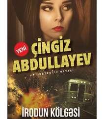 İRODUN KÖLGƏSİ – Çingiz Abdullayev