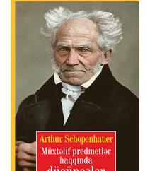 MÜXTƏLİF PREDMETLƏR HAQQINDA DÜŞÜNCƏLƏR – Artur Şopenhauer