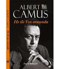 Albert Camus Hə ilə Yox arasında