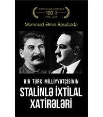 Bir Türk Milliyyətçisinin Stalinlə İxtilal Xatirələri – Məmməd Əmin Rəsulzadə