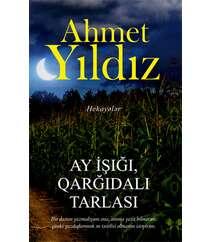 AY İŞIĞI, QARĞIDALI TARLASI – Ahmet Yıldız