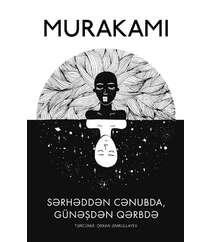 Haruki Murakami – SƏRHƏDDƏN CƏNUBDA, GÜNƏŞDƏN QƏRBDƏ