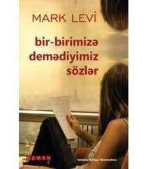 Mark Levi Bizim bir-birimizə demədiyimiz sözlər
