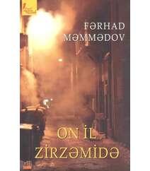 Fərhad Məmmədov ON İL ZİRZƏMİDƏ