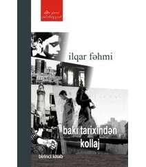 İlqar Fəhmi - Bakı tarixindən kollaj