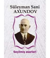 Süleyman Sani Axundov - Seçilmiş əsərləri