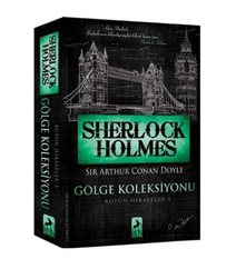 Sir A.C.Doyle - Sherlock Holmes Gölge Kolleksiyoncusu
