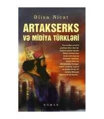 Əlisa Nicat - Astakserks və Midiya türkləri