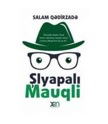 Salam Qədirzad - Şlyapalı Mauqli