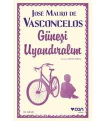 Jose Mauro de Vasconcelos - Güneşi Uyandıralım