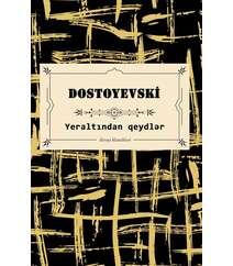 Fyodor Dostoyevski  - Yeraltından qeydlər
