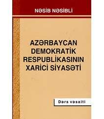 Nəsib Nəsibli - Azərbaycan Demokratik Respublikasının Xarici Siyasəti
