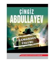 Çingiz Abdullayev – Namərdin üslubu